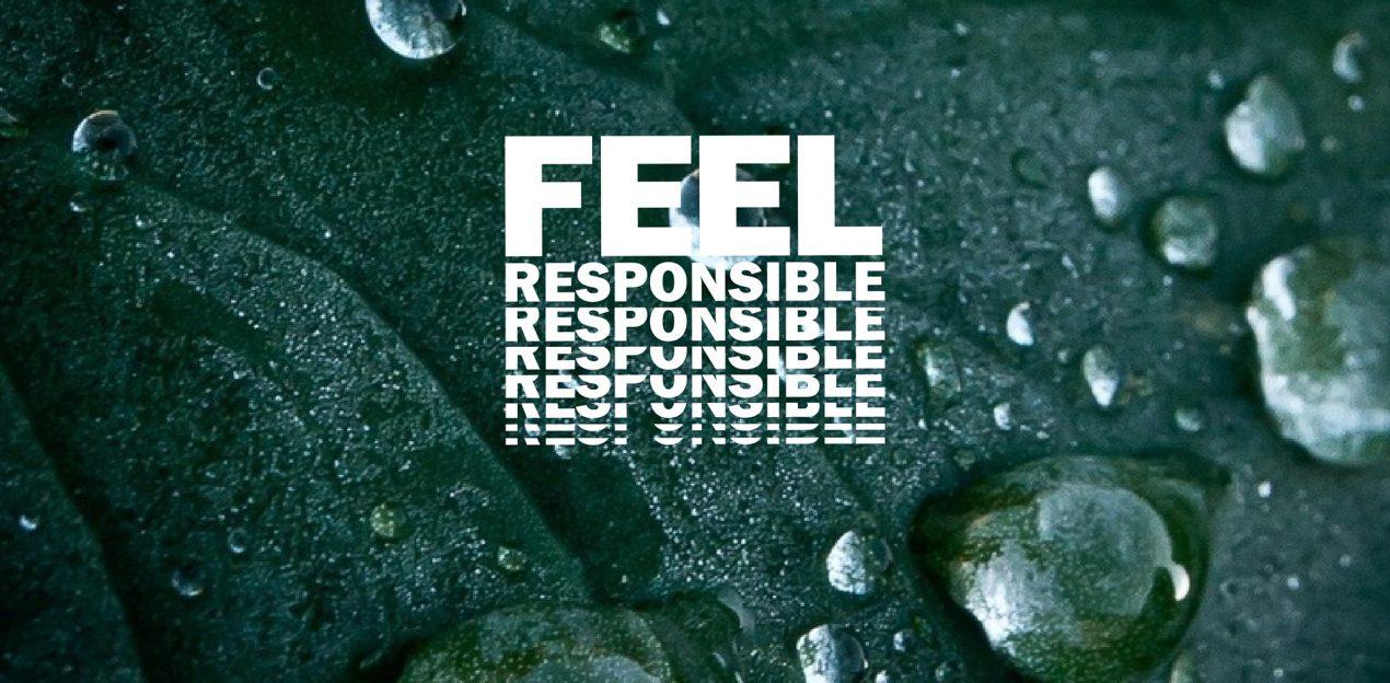 Feel responsible